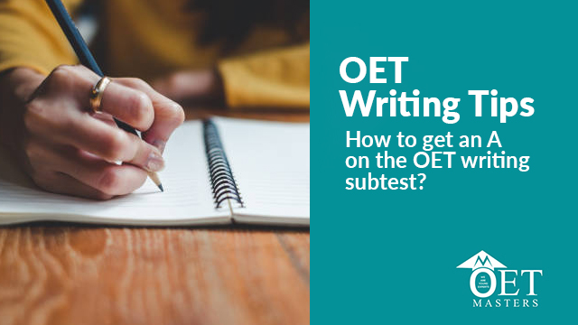 Oet writing tips -: how to get an A on the oet writing subtest.