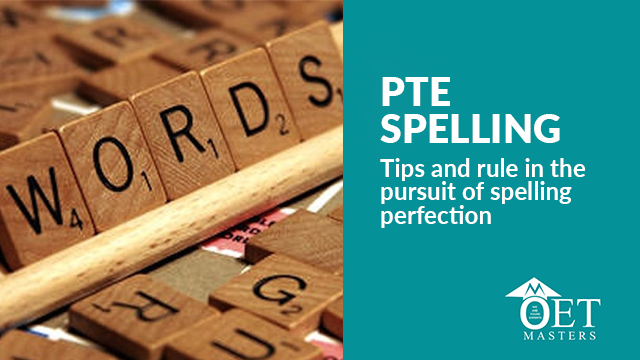 Pte Spelling -: Tips and rule in the pursuit of spelling perfection