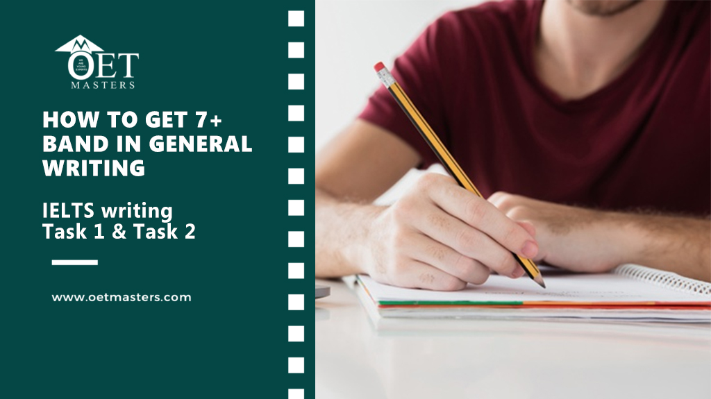 IELTS Writing Task 1, Task 2 | How to get 7+ band in General writing