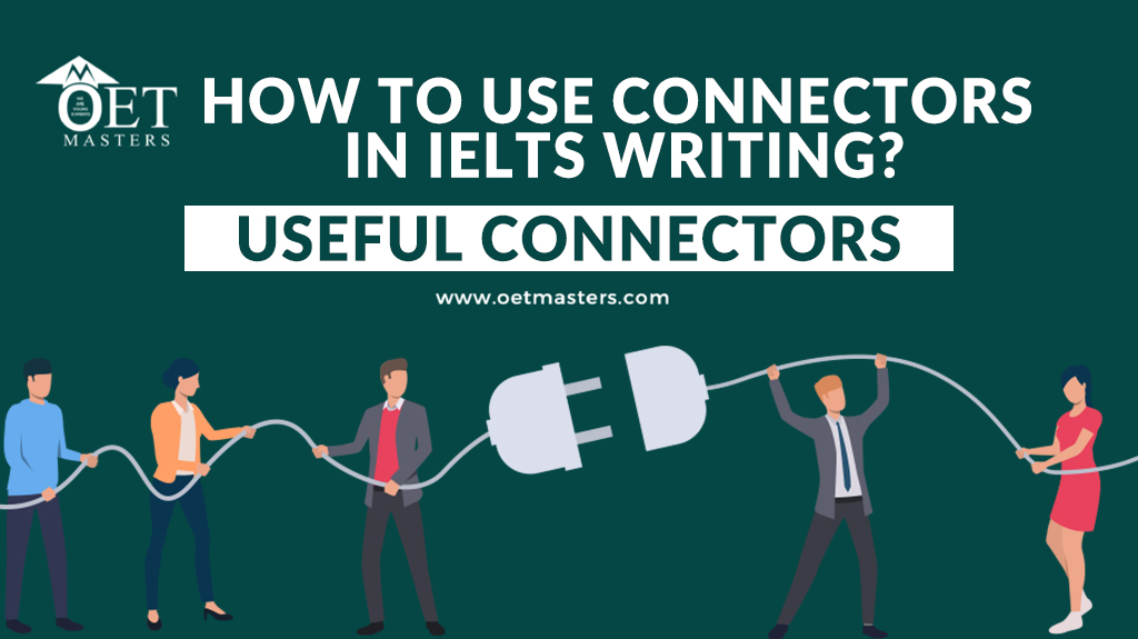 How to use Connectors in IELTS Writing?