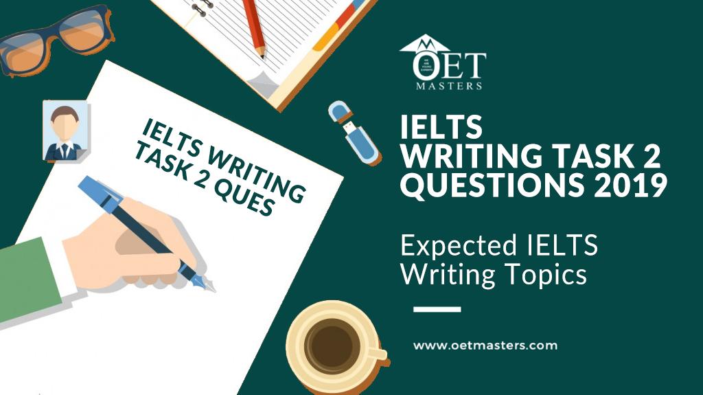 Latest IELTS Writing Task 2 Questions 2019 | IELTS Writing Task 2 Topics