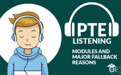 PTE LISTENING TEST MODULES AND MAJOR FALLBACK REASONS