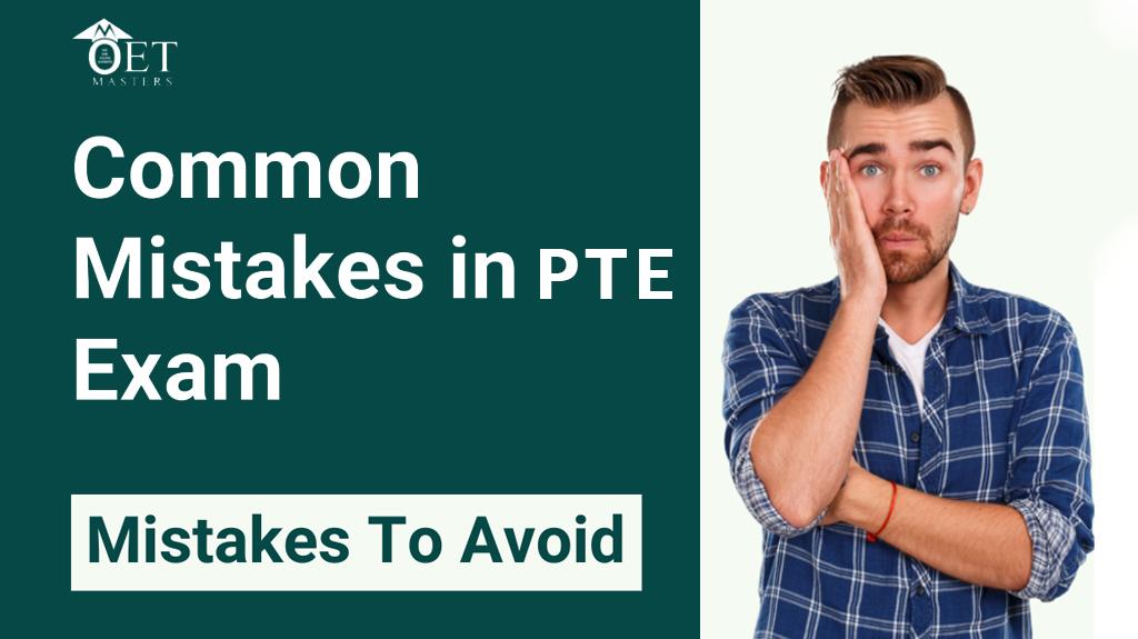 PTE Exam Common Mistake to Avoid