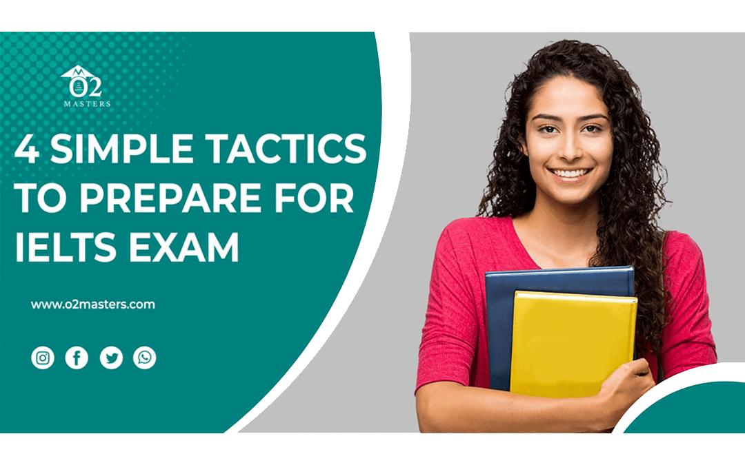 4 Simple Tactics To Prepare For IELTS Exam