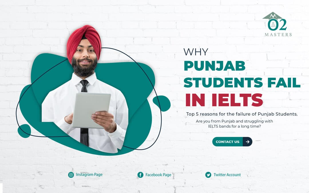 Top 5 reasons for the failure of Punjab Students in IELTS